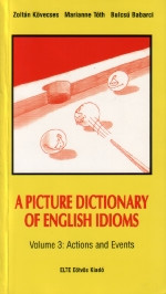 A Picture Dictionary of English Idioms. Vol. 3.