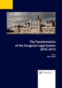 The Transformation of the Hungarian Legal System 2010 - 2013