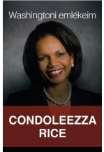 Condoleezza Rice - Washingtoni emlékeim